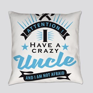 Attention i have a crazy uncle Everyday Pillow