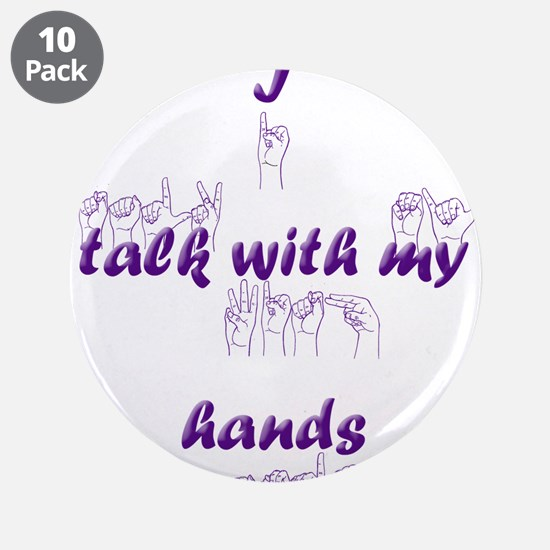 """I talk with my hands 3.5"""" Button (10 pack)"""