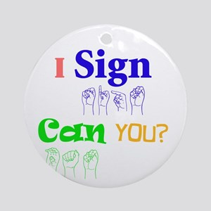 I sign can you? in ASL Ornament (Round)