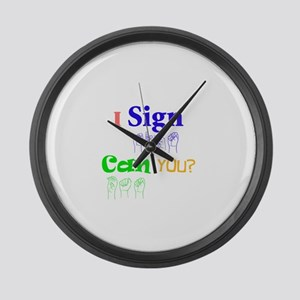 I sign can you? in ASL Large Wall Clock