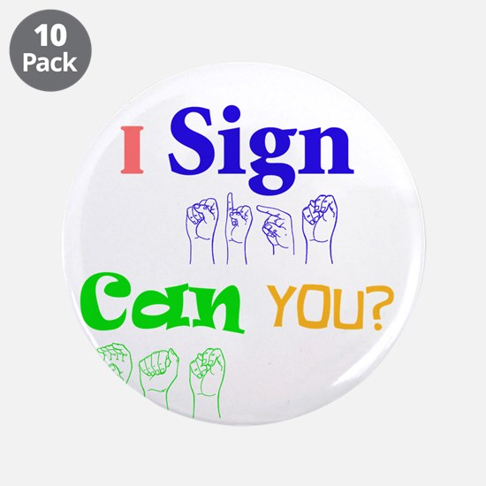 """I sign can you? in ASL 3.5"""" Button (10 pack)"""