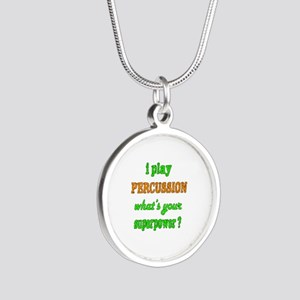 I play Percussion what's you Silver Round Necklace