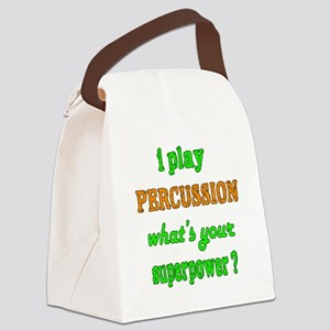 I play Percussion what's your sup Canvas Lunch Bag