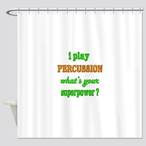 I play Percussion what's your super Shower Curtain