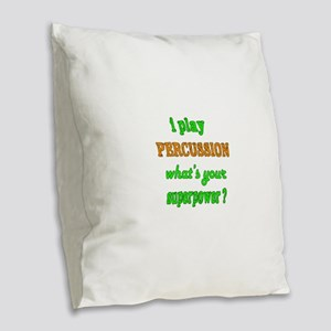 I play Percussion what's your Burlap Throw Pillow
