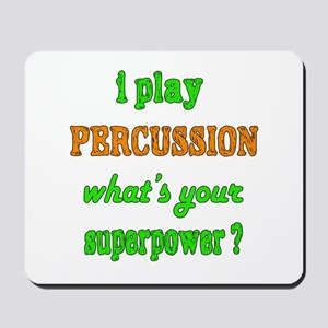 I play Percussion what's your superpower Mousepad