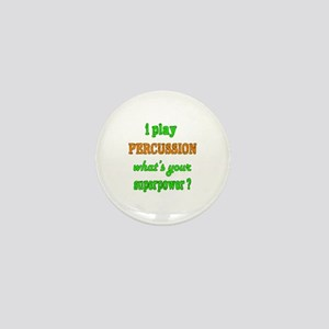 I play Percussion what's your superpow Mini Button