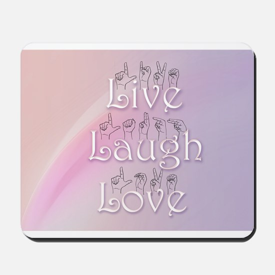 Live, Laugh, and Love Mousepad