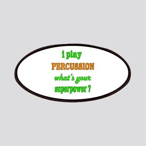 I play Percussion what's your superpower ? Patch