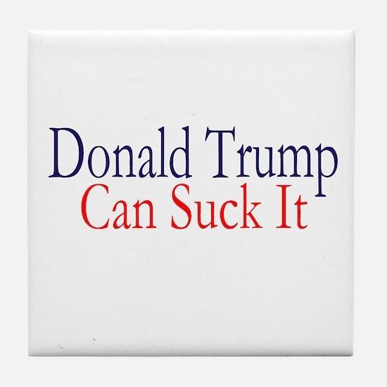 Donald Trump Can Suck It Tile Coaster
