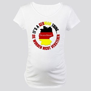 German Thing Maternity T-Shirt
