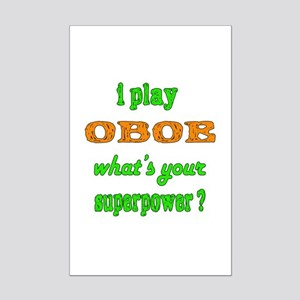 I play Oboe what's your superpow Mini Poster Print