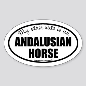 My Other Ride Is An Andalusian Horse Oval Sticker