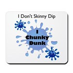 Chunky Dunk Mousepad
