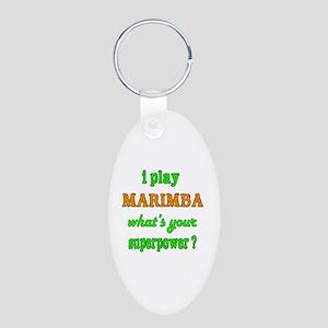 I play Marimba what's your Aluminum Oval Keychain
