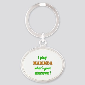 I play Marimba what's your superpowe Oval Keychain