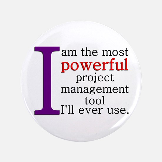"""Project Management Tool 3.5"""" Button"""