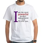 Project Management Tool White T-Shirt