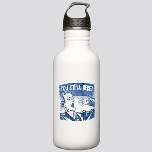 You Still Here? Stainless Water Bottle 1.0L