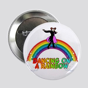 """DANCING ON A RAINBOW 2.25"""" Button"""