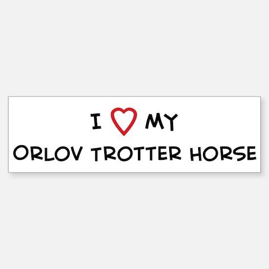 I Love Orlov Trotter Horse Bumper Bumper Bumper Sticker