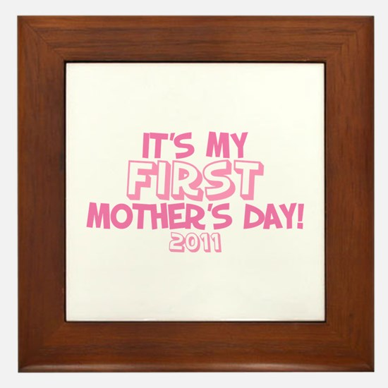 It's My First Mother's Day 2011 Framed Tile