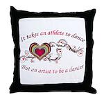 It Takes An Athlete To Dance Throw Pillow