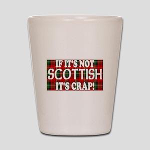 If it's not Scottish, It's Cr Shot Glass