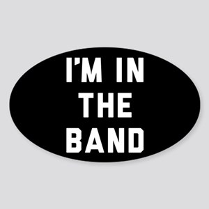 I'm in the Band Sticker (Oval)