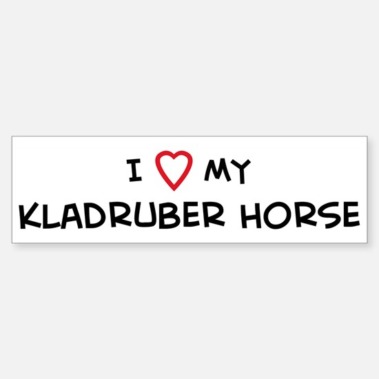 I Love Kladruber Horse Bumper Bumper Bumper Sticker
