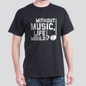 Without Music Life Would Be Flat Dark T-Shirt
