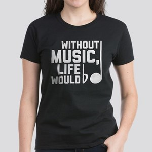Without Music Life Would Be F Women's Dark T-Shirt