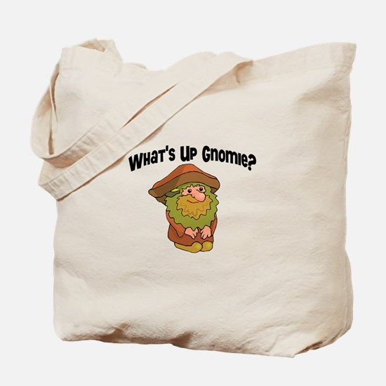 Whats Up Gnomie Tote Bag