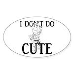 I Don't Do Cute - Cat Sticker (Oval 10 pk)