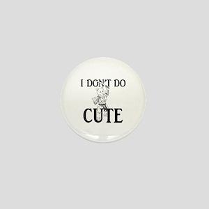 I Don't Do Cute - Cat Mini Button