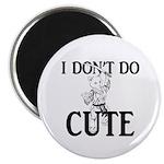I Don't Do Cute - Cat Magnet