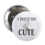 I Don't Do Cute - Cat 2.25