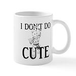 I Don't Do Cute - Cat Mug