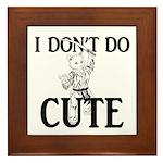 I Don't Do Cute - Cat Framed Tile