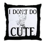 I Don't Do Cute - Cat Throw Pillow