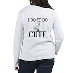 I Don't Do Cute - Cat Women's Long Sleeve T-Shirt