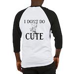 I Don't Do Cute - Cat Baseball Jersey