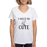 I Don't Do Cute - Cat Women's V-Neck T-Shirt