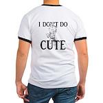 I Don't Do Cute - Cat Ringer T
