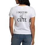 I Don't Do Cute - Cat Women's T-Shirt
