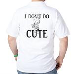 I Don't Do Cute - Cat Golf Shirt