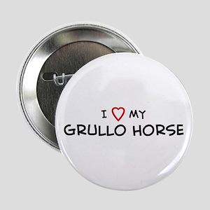 I Love Grullo Horse Button