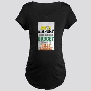 AIRPORT MEET & GREET Maternity T-Shirt