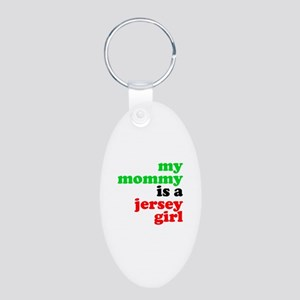 My Mommy is a Jersey Girl Aluminum Oval Keychain