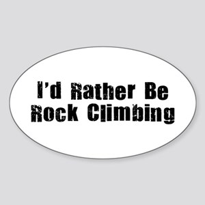 I'd Rather Be Rock Climbing Sticker (Oval)
